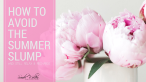 SarahWalton_BusinessMentor_Blog_AvoidSummerSlump