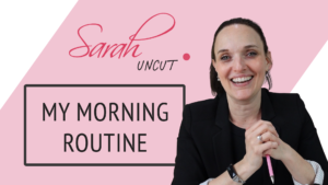 Sarah Uncut Featured Image for My Morning Routine